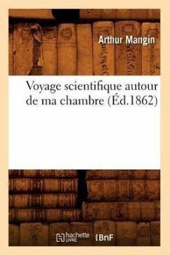 Voyage scientifique autour de ma chambre (Éd.1862) - Mangin a