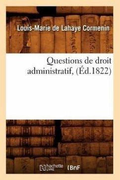 Questions de Droit Administratif, (A0/00d.1822) - Cormenin L. M. LaHaye Cormenin, Louis-Marie de