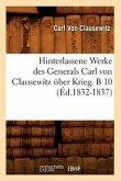 Hinterlassene Werke des Generals Carl von Clausewitz über Krieg. B 10 (Éd.1832-1837)