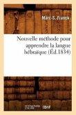 Nouvelle Méthode Pour Apprendre La Langue Hébraïque (Éd.1834)