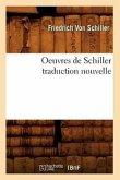 Oeuvres de Schiller Traduction Nouvelle