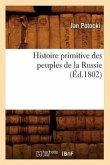 Histoire primitive des peuples de la Russie, (Éd.1802)