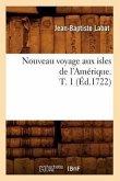 Nouveau Voyage Aux Isles de l'Amérique. T. 1 (Éd.1722)