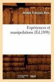 Expériences et manipulations (Éd.1898)