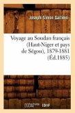 Voyage Au Soudan Français (Haut-Niger Et Pays de Ségou), 1879-1881 (Éd.1885)
