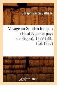 Voyage Au Soudan Français (Haut-Niger Et Pays de Ségou), 1879-1881 (Éd.1885) - Galliéni, Joseph-Simon