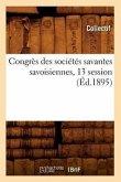 Congrès Des Sociétés Savantes Savoisiennes, 13 Session (Éd.1895)