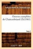 Oeuvres complètes de Chateaubriand. Tome 2 (Éd.1861)