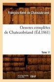 Oeuvres complètes de Chateaubriand. Tome 11 (Éd.1861)