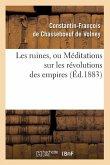 Les Ruines, Ou Méditations Sur Les Révolutions Des Empires (Éd.1883)
