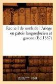 Recueil de Noëls de l'Ariège En Patois Languedocien Et Gascon (Éd.1887)