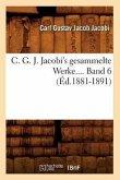 C. G. J. Jacobi's gesammelte Werke. Band 6 (Éd.1881-1891)