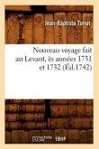 Nouveau Voyage Fait Au Levant, Ès Années 1731 Et 1732 (Éd.1742)