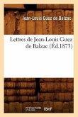 Lettres de Jean-Louis Guez de Balzac (Éd.1873)