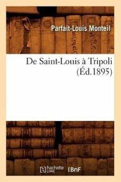 de Saint-Louis À Tripoli (Éd.1895) - Monteil, Parfait-Louis