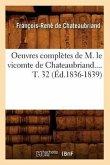 Oeuvres complètes de M. le vicomte de Chateaubriand. Tome 32 (Éd.1836-1839)