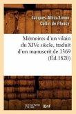 Mémoires d'Un Vilain Du Xive Siècle, Traduit d'Un Manuscrit de 1369, (Éd.1820)
