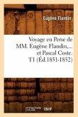 Voyage en Perse de MM. Eugène Flandin et Pascal Coste. Tome 1 (Éd.1851-1852)