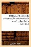 Table Analytique de La Collection Des Manuscrits Du Marechal de Levis