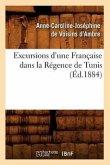 Excursions d'Une Française Dans La Régence de Tunis (Éd.1884)