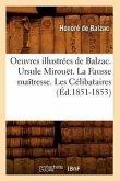 Oeuvres Illustr�es de Balzac. Ursule Mirou�t. La Fausse Ma�tresse. Les Cï&