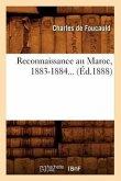 Reconnaissance Au Maroc, 1883-1884 (Éd.1888)