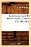 La Divine Comédie de Dante Alighieri. l'Enfer (Éd.1854-1857)