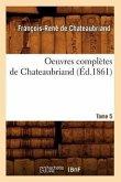Oeuvres complètes de Chateaubriand. Tome 5 (Éd.1861)