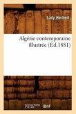 Algérie Contemporaine Illustrée (Éd.1881)