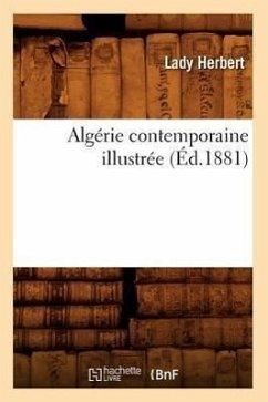 Algérie Contemporaine Illustrée (Éd.1881) - Lady Herbert