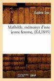 Mathilde, mémoires d'une jeune femme, (Éd.1845)