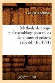 Méthode de coupe et d'assemblage pour robes de femmes et enfants (20e éd) (Éd.1891)