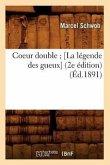 Coeur double [La légende des gueux] (2e édition) (Éd.1891)