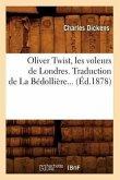 Oliver Twist, Les Voleurs de Londres. Traduction de la Bédollière (Éd.1878)
