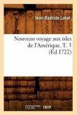 Nouveau Voyage Aux Isles de l'Amérique. T. 3 (Éd.1722)