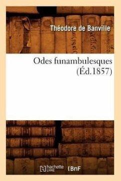 Odes Funambulesques (Ed.1857) - De Banville, Theodore Banville (De), Theodore