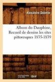 Album du Dauphine, Recueil de dessins les sites pittoresques 1835-1839
