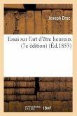 Essai sur l'art d'être heureux (7e édition) (Éd.1853)