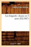 Les Brigands: Drame En 5 Actes (Éd.1867)