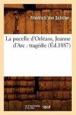La Pucelle d'Orléans, Jeanne d'Arc: Tragédie (Éd.1887)