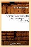 Nouveau Voyage Aux Isles de l'Amérique. T. 4 (Éd.1722)