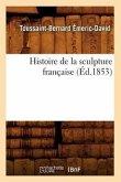 Histoire de la sculpture française (Éd.1853)