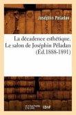 La Décadence Esthétique. Le Salon de Joséphin Péladan (Éd.1888-1891)