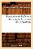 Description de l'Afrique: Tierce Partie Du Monde (Éd.1896-1898)