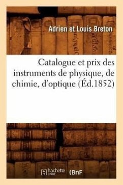 Catalogue et prix des instruments de physique, de chimie, d'optique (Éd.1852) - Breton a.