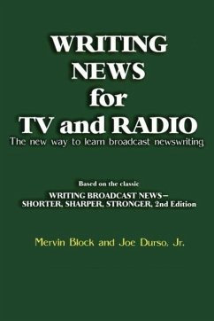 Writing News for TV and Radio: The New Way to Learn Broadcast Newswriting
