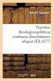 Tractatus Theologico-Politicus Continens Dissertationes Aliquot (Éd.1677)