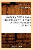 Voyage à la Sierra Nevada de Sainte-Marthe: paysage de la nature tropicale (Éd.1861)