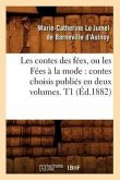 Les contes des fées, ou les Fées à la mode: contes choisis publiés en deux volumes. T1 (Éd.1882)