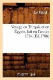 Voyage en Turquie et en Égypte, fait en l'année 1784 (Éd.1788)